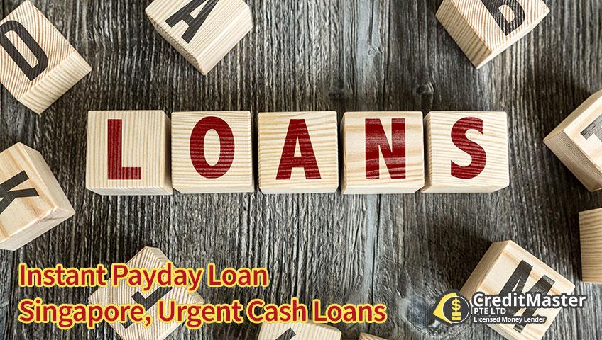 Instant Payday Loan Singapore, Urgent Cash Loans