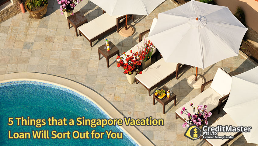 5 Things that a Singapore Vacation Loan Will Sort Out for You
