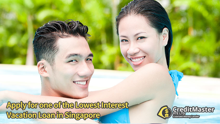 Apply for one of the Lowest Interest Vacation Loan in Singapore