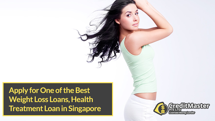 Apply for One of the Best Weight Loss Loans, Health Treatment Loan in Singapore