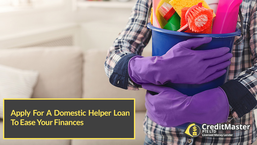 Apply-For-A-Domestic-Helper-Loan-To-Ease-Your-Finances