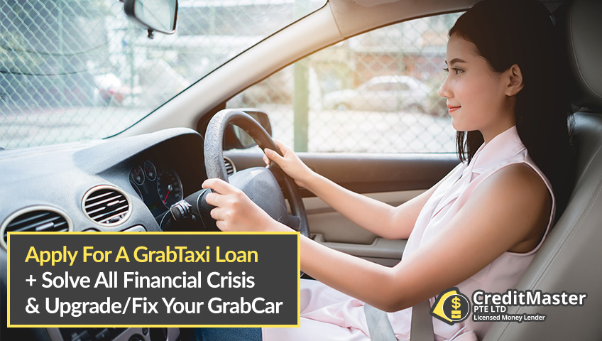 GrabCar Breakdown? Here's How To Get The Best GrabTaxi Driver Loan At The Best Interest Rates In Singapore