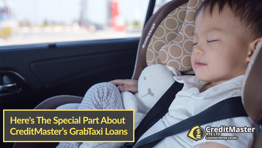 Heres-Why-Our-GrabTaxi-Loans-Are-Special CreditMaster-Licensed-Moneylender-Singapore