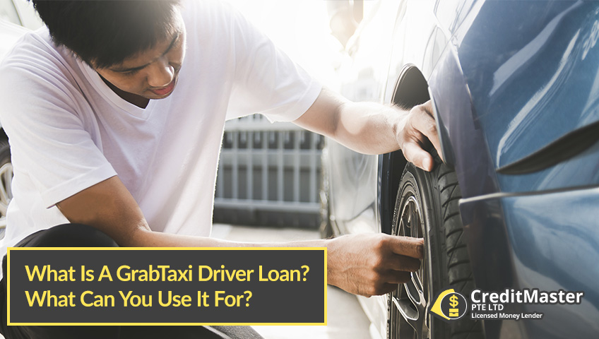 What-Is-A-GrabTaxi-Driver-Loan-CreditMaster-Licensed-Moneylender-Singapore