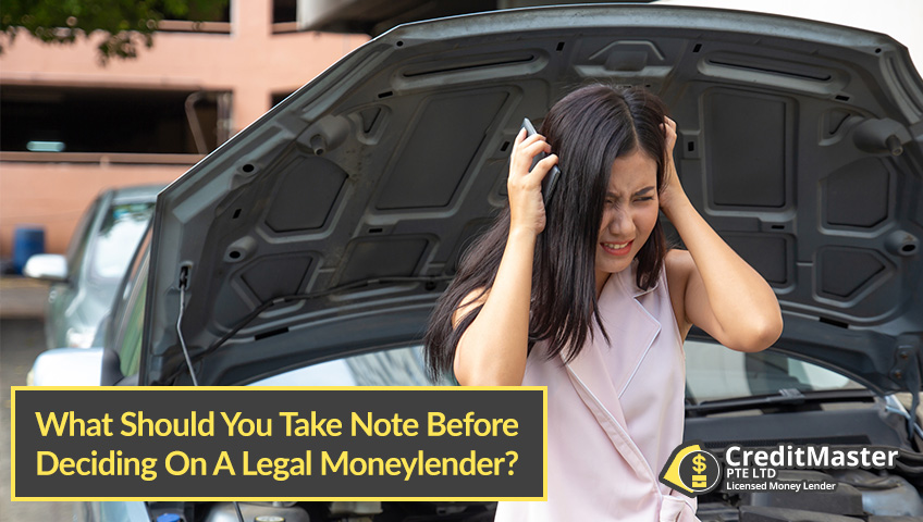 What-Should-You-Take-Note-Before-Deciding-On-A-Legal-Moneylender-CreditMaster-Licensed-Moneylender