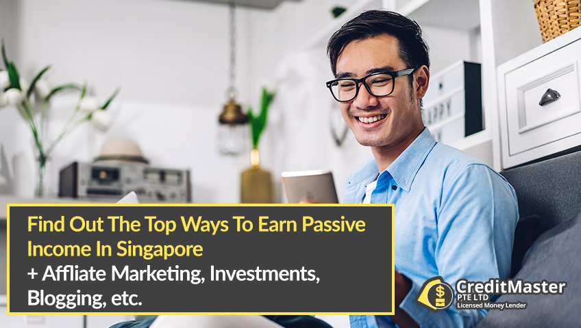 Passive Income In Singapore 2020: Here Are 13 Exciting Ways To Earn Passive Income In Singapore