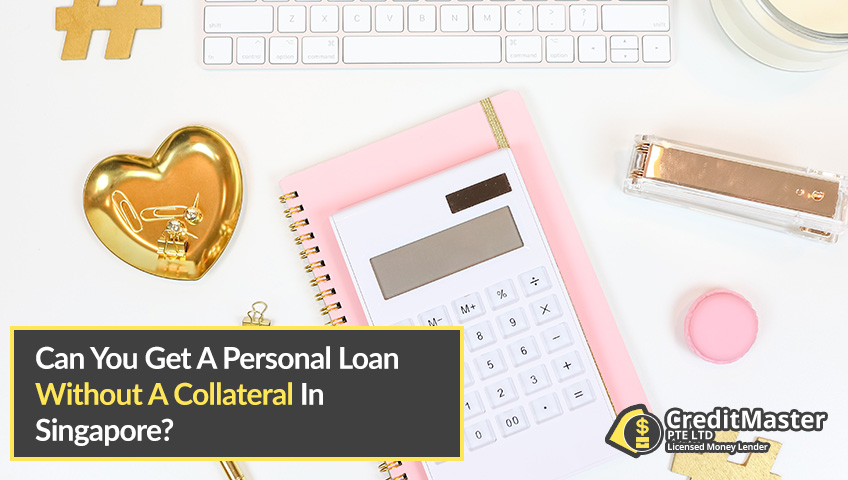 Can-You-Get-A-Personal-Loan-Without-A-Collateral-In-Singapore-CreditMaster